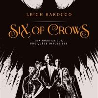 14 ans+ / Six of Crows de Leigh Bardugo